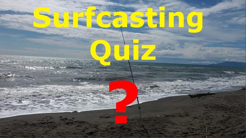 Surfcasting Quiz